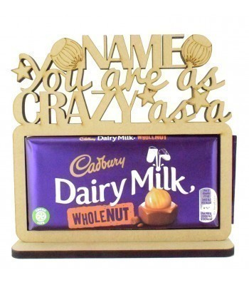 6mm Personalised 'You are as Crazy as a Wholenut' Cadbury Dairy Milk Wholenut Chocolate Bar Holder on a Stand